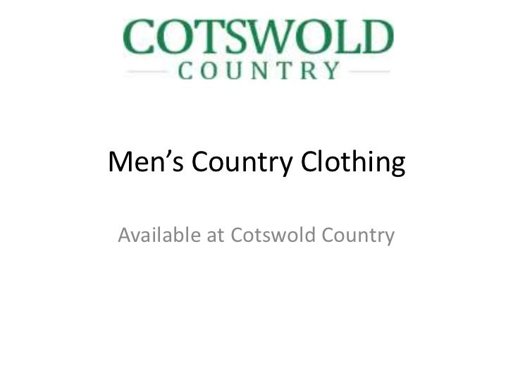 Men's Country ClothingAvailable at Cotswold Country