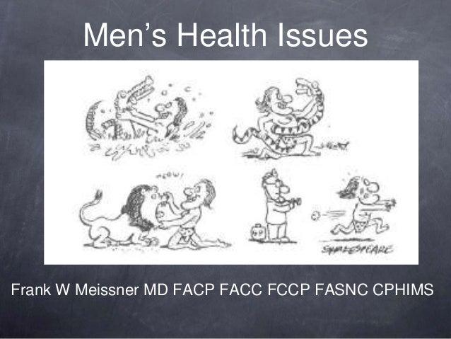 Men's Health Issues Frank W Meissner MD FACP FACC FCCP FASNC CPHIMS