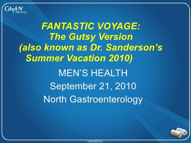 FANTASTIC VOYAGE: The Gutsy Version (also known as Dr. Sanderson's Summer Vacation 2010)   MEN'S HEALTH September 21, 2010...