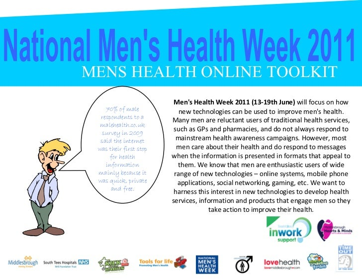 MENS HEALTH ONLINE TOOLKIT                         Mens Health Week 2011 (13-19th June) will focus on how    70% of male  ...