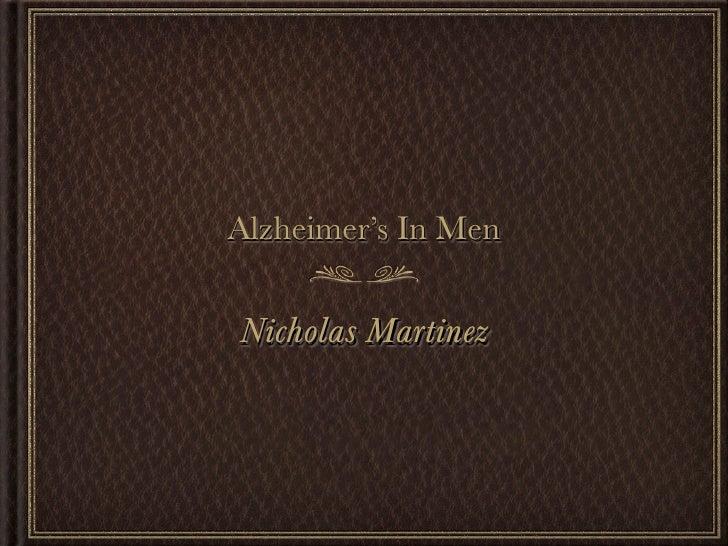 Alzheimer's In MenNicholas Martinez