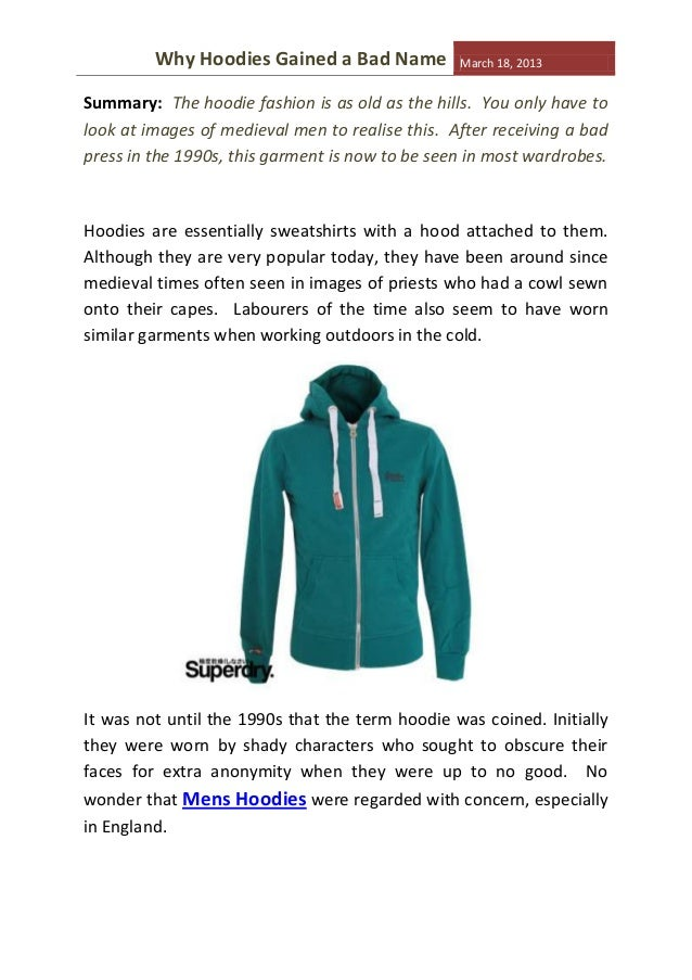 Why Hoodies Gained a Bad Name           March 18, 2013Summary: The hoodie fashion is as old as the hills. You only have to...