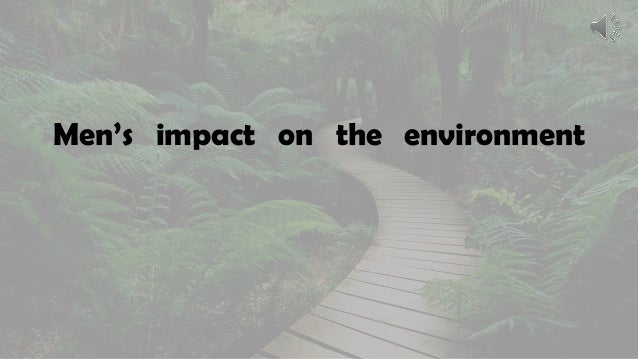 Men's impact on the environment