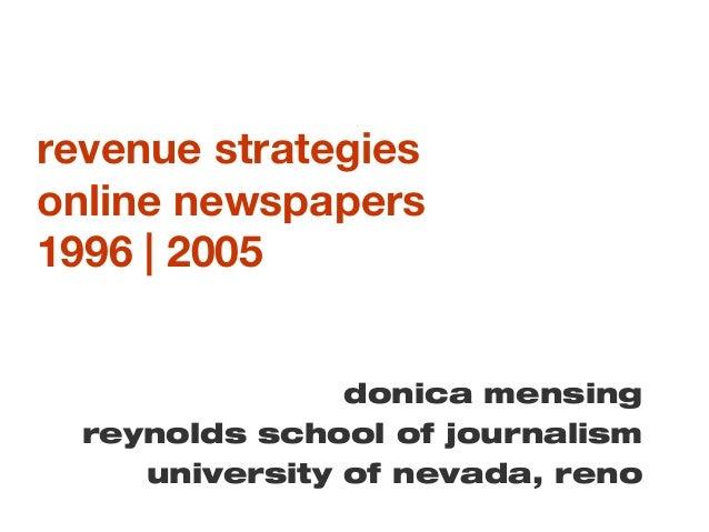 revenue strategies online newspapers 1996 | 2005 donica mensing reynolds school of journalism university of nevada, reno