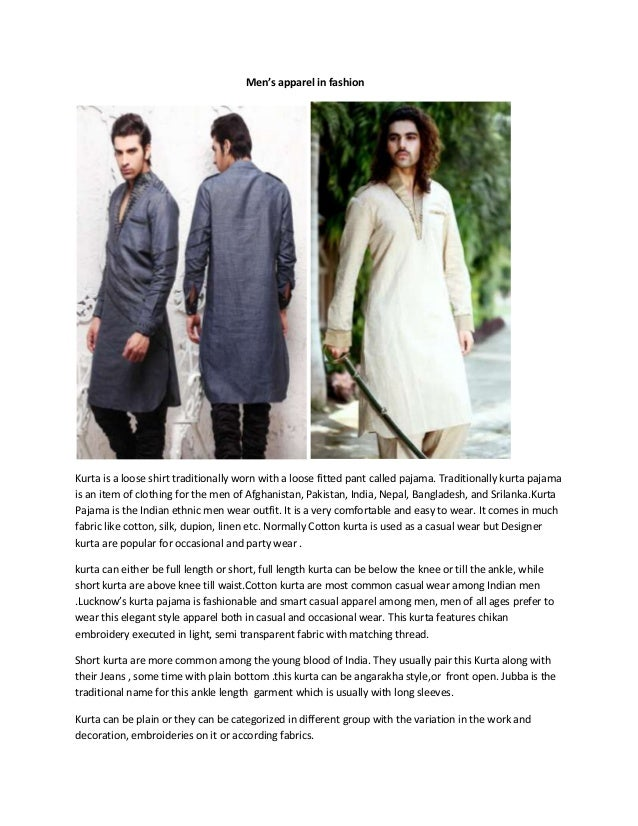 Men's apparel in fashionKurta is a loose shirt traditionally worn with a loose fitted pant called pajama. Traditionally ku...