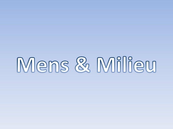 Mens & Milieu<br />