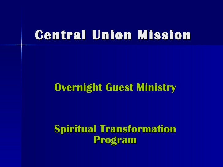 Central Union Mission Overnight Guest Ministry Spiritual Transformation Program