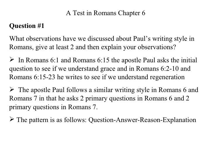 <ul><li>A Test in Romans Chapter 6 </li></ul><ul><li>Question #1   </li></ul><ul><li>What observations have we discussed a...