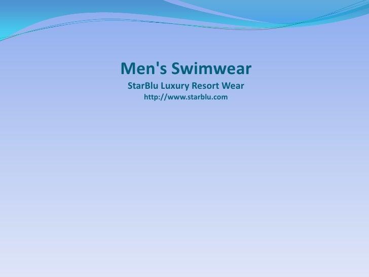 Men's SwimwearStarBlu Luxury Resort Wearhttp://www.starblu.com<br />