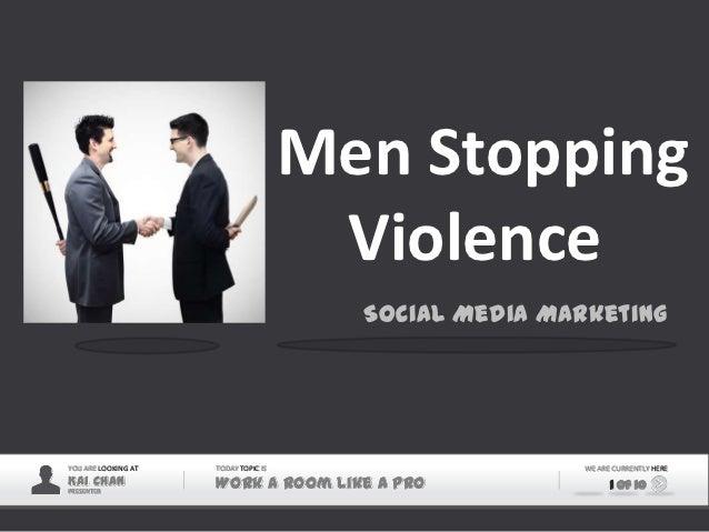 Men Stopping                                       Violence                                        Social Media MarketingY...