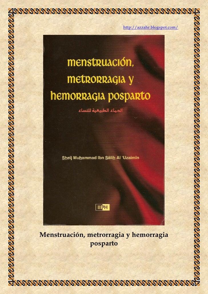 http://azzahr.blogspot.com/     Menstruación, metrorragia y hemorragia               posparto