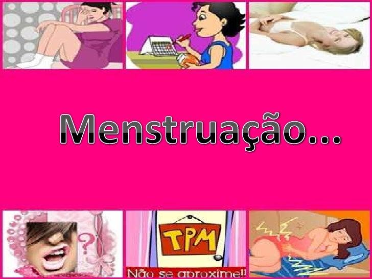 Menstruação...