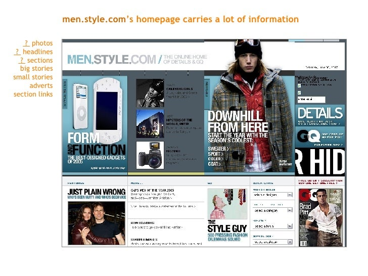men.style.com 's homepage carries a lot of information ?  photos ?  headlines ?  sections big stories small stories advert...