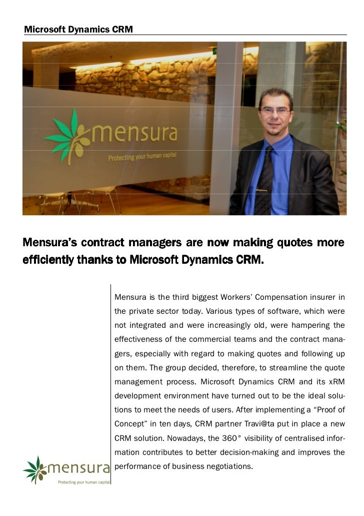 Microsoft Dynamics CRMMensura's contract managers are now making quotes moreefficiently thanks to Microsoft Dynamics CRM. ...