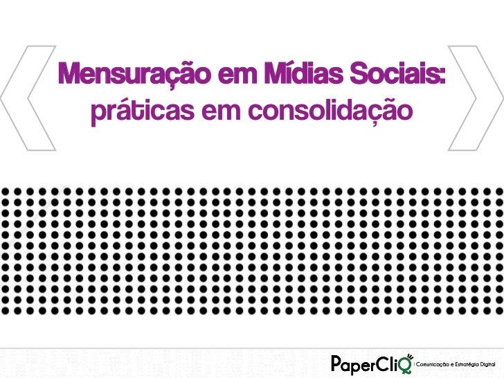 Mensuração em Mídias Sociais:  práticas em consolidação