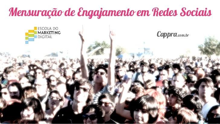 Mensuração de Engajamento em Redes Sociais                              Cappra.com.br