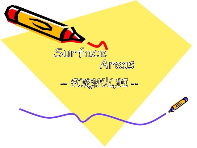 CUBE            Surface Area We will need to find the               surface area of the top, base and    a                ...