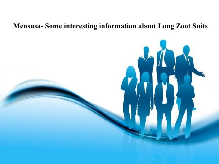 Mensusa- Some interesting information about Long Zoot Suits                    Free Powerpoint Templates                  ...
