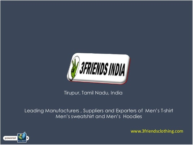 Tirupur, Tamil Nadu, IndiaLeading Manufacturers , Suppliers and Exporters of Men's T-shirt           Men's sweatshirt and ...