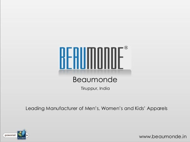 Beaumonde                      Tiruppur, IndiaLeading Manufacturer of Men's, Women's and Kids' Apparels                   ...