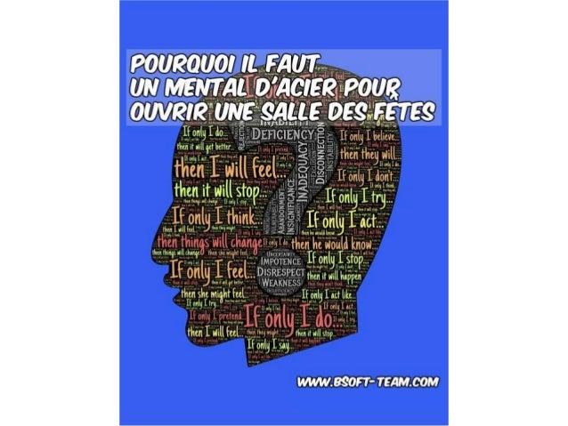 Un mental d'acier pour ouvrir sa salle des fêtes www.bsoft-team.com BIENVENUE !!!
