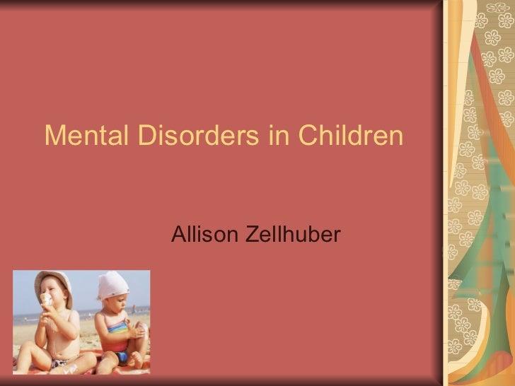 Mental Disorders in Children Allison Zellhuber