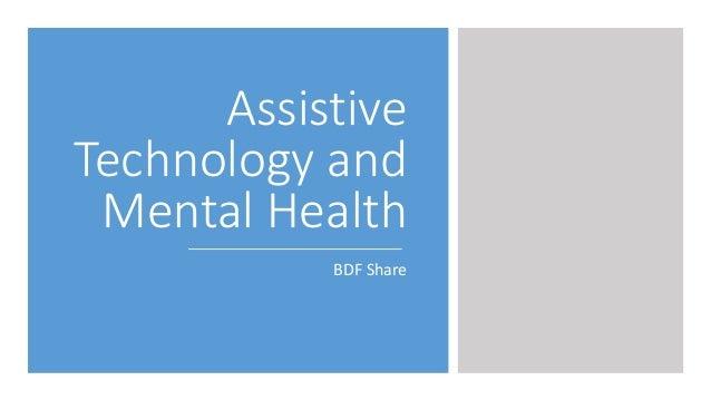 Assistive Technology and Mental Health BDF Share