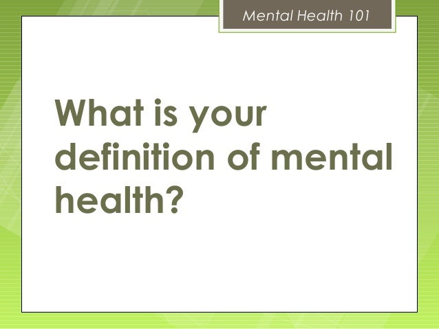 Mental health 101 blueprint conference mental health 101what is yourdefinition of mentalhealth malvernweather Choice Image