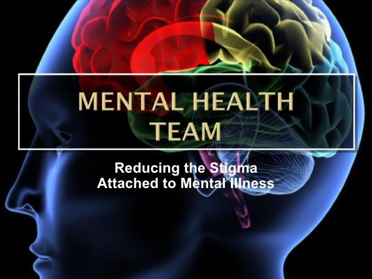 Reducing the Stigma Attached to Mental Illness