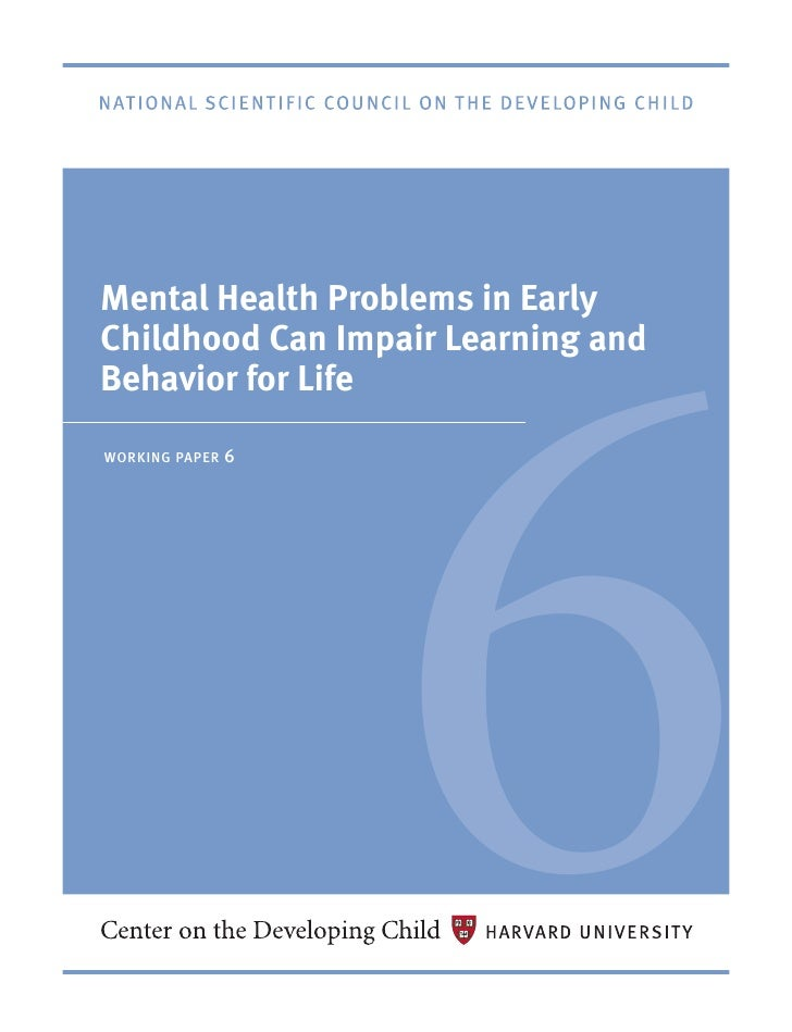 6mental health problems in earlychildhood can impair learning andBehavior for lifeworking paper   6