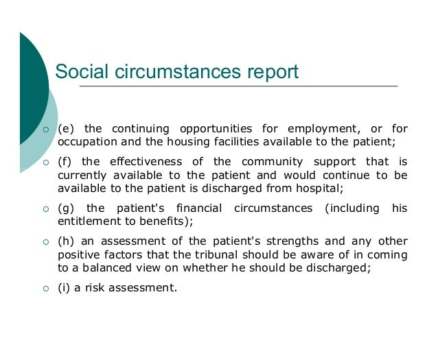 Social circumstances report   (e) the continuing opportunities for employment, or for    occupation and the housing facil...