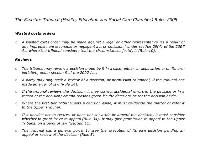 The First-tier Tribunal (Health, Education and Social Care Chamber) Rules 2008Wasted costs orders   A wasted costs order ...