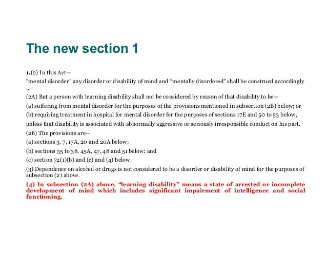 """The new section 11.(2) In this Act—""""mental disorder"""" any disorder or disability of mind and """"mentally disordered"""" shall be..."""