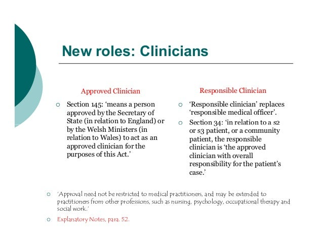 New roles: Clinicians             Approved Clinician                            Responsible Clinician       Section 145: ...