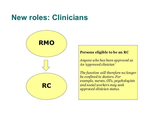 New roles: Clinicians       RMO                  Persons eligible to be an RC                  Anyone who has been approve...
