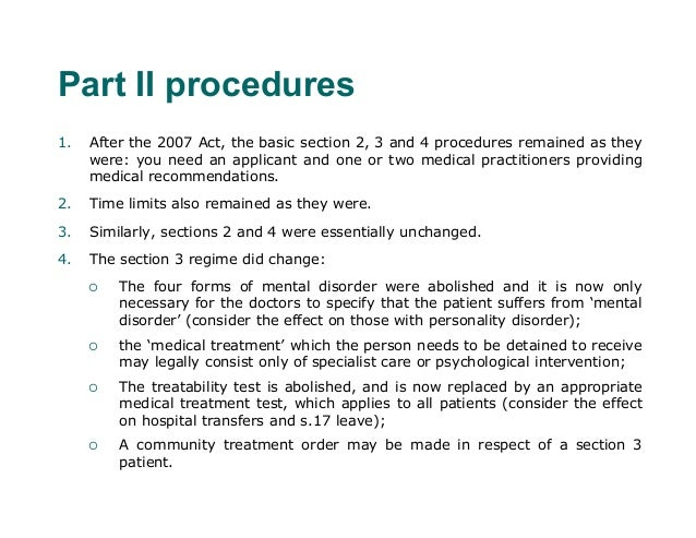 Part II procedures1.   After the 2007 Act, the basic section 2, 3 and 4 procedures remained as they     were: you need an ...