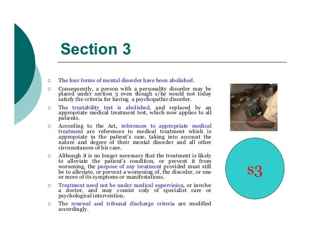 Section 3   The four forms of mental disorder have been abolished.   Consequently, a person with a personality disorder ...