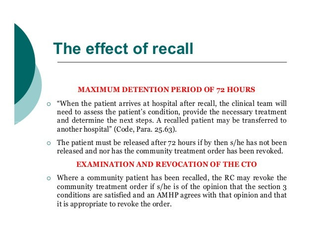 """The effect of recall          MAXIMUM DETENTION PERIOD OF 72 HOURS   """"When the patient arrives at hospital after recall, ..."""