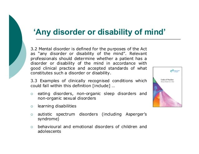 """'Any disorder or disability of mind'3.2 Mental disorder is defined for the purposes of the Actas """"any disorder or disabili..."""