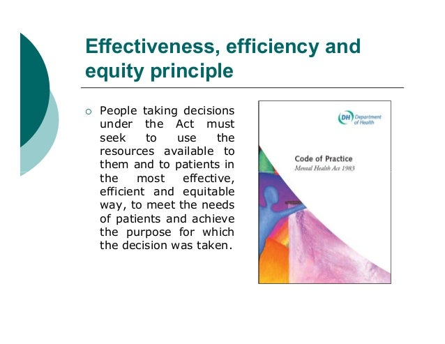 Effectiveness, efficiency andequity principle   People taking decisions    under the Act must    seek     to   use     th...