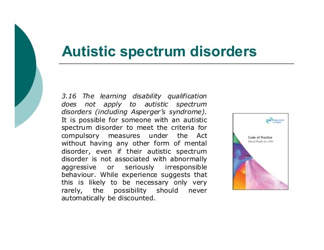 Autistic spectrum disorders3.16 The learning disability qualificationdoes not apply to autistic spectrumdisorders (includi...