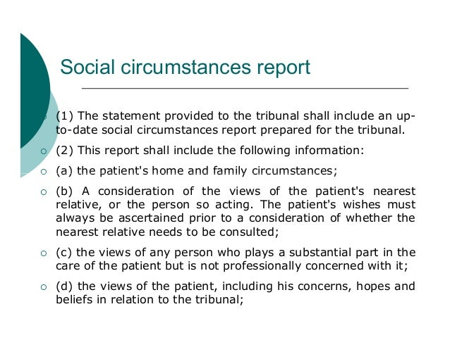 Social circumstances report   (1) The statement provided to the tribunal shall include an up-    to-date social circumsta...