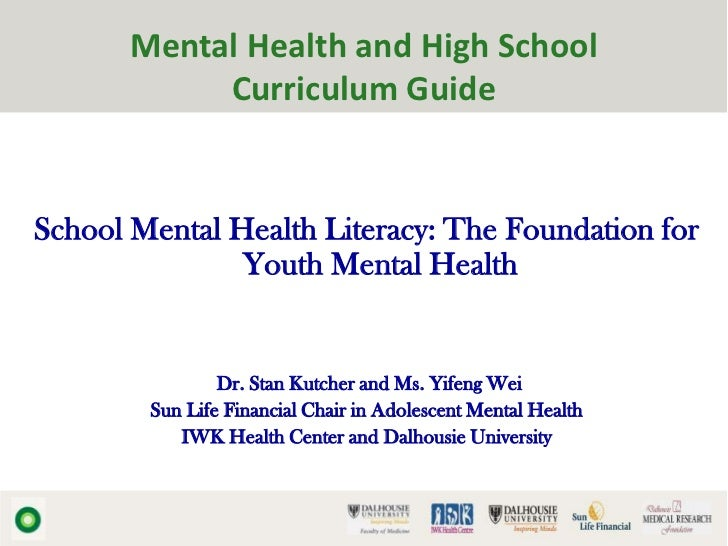 Mental Health and High School            Curriculum GuideSchool Mental Health Literacy: The Foundation for               Y...