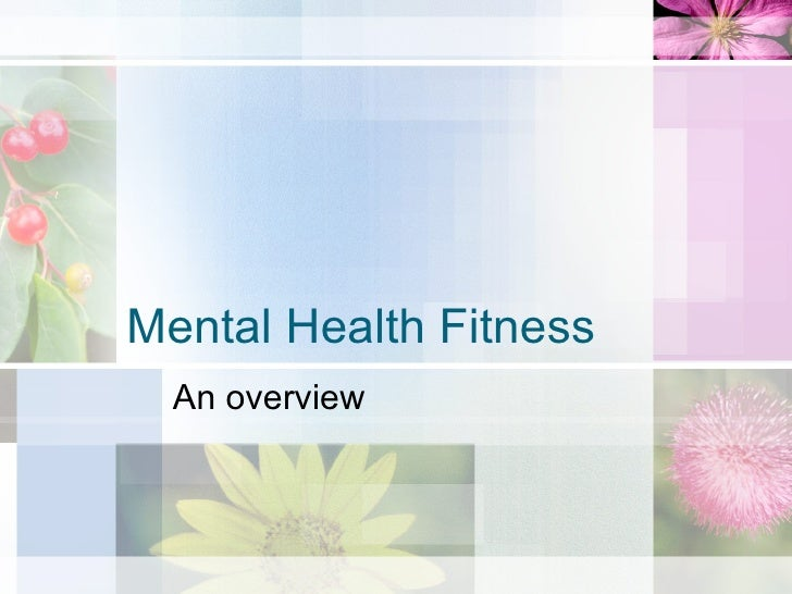 Mental Health Fitness An overview