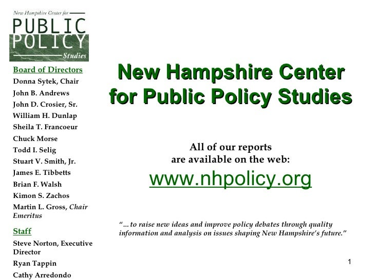 "All of our reports are available on the web: www.nhpolicy.org New Hampshire Center for Public Policy Studies ""… to raise n..."