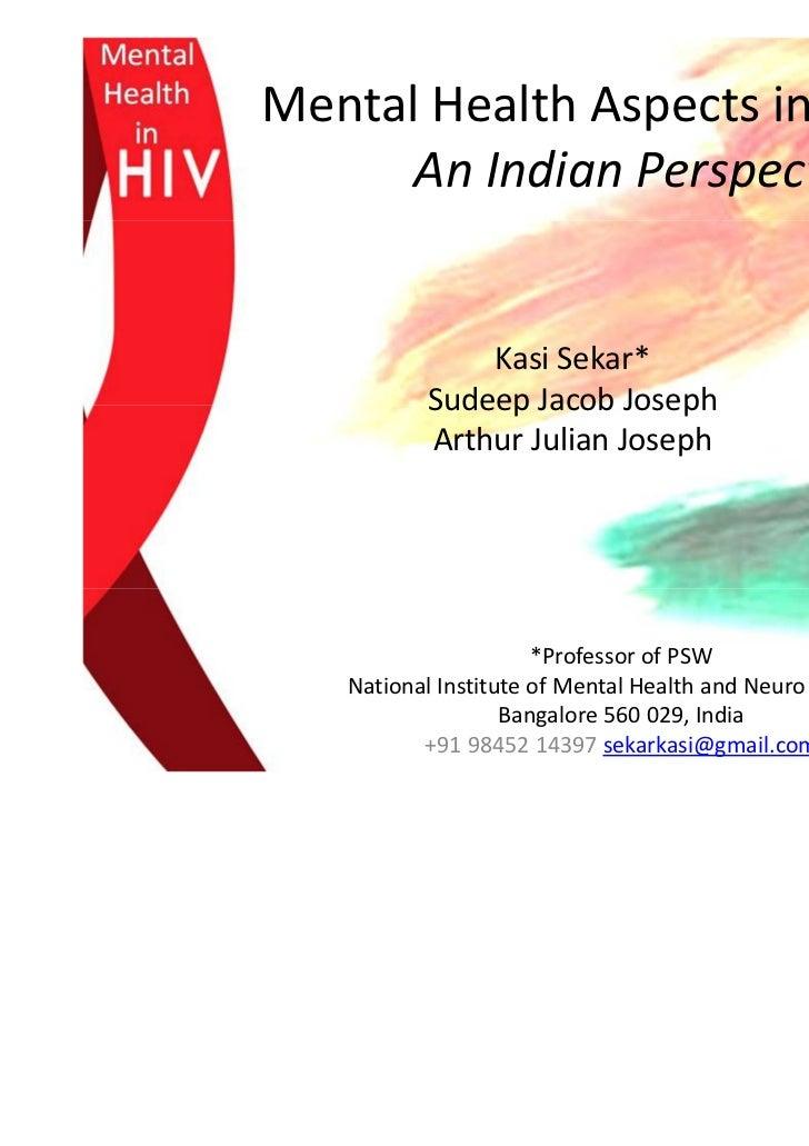 Mental Health Aspects in HIV/AIDS:      An Indian Perspective              Kasi Sekar*          Sudeep Jacob Joseph       ...