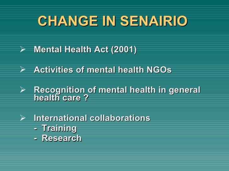 <ul><ul><li>Mental Health Act (2001) </li></ul></ul><ul><ul><li>Activities of mental health NGOs </li></ul></ul><ul><ul><l...