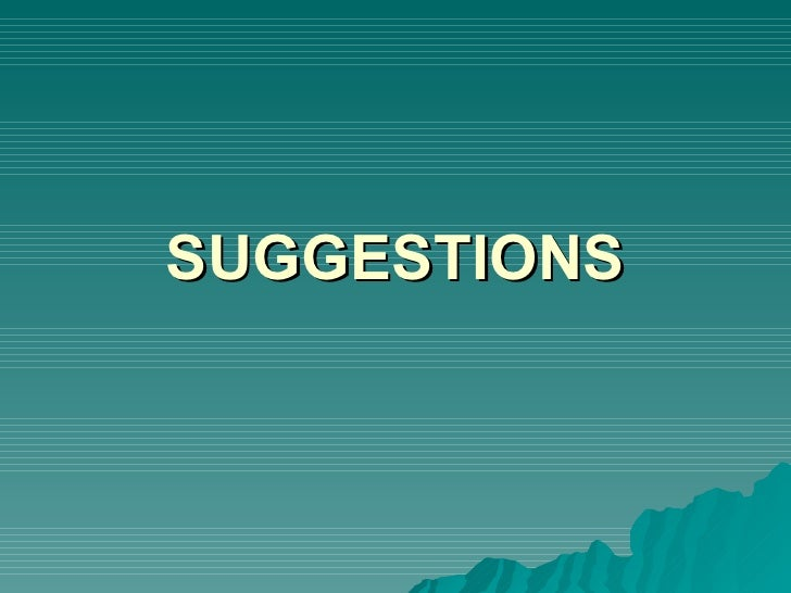 SUGGESTIONS