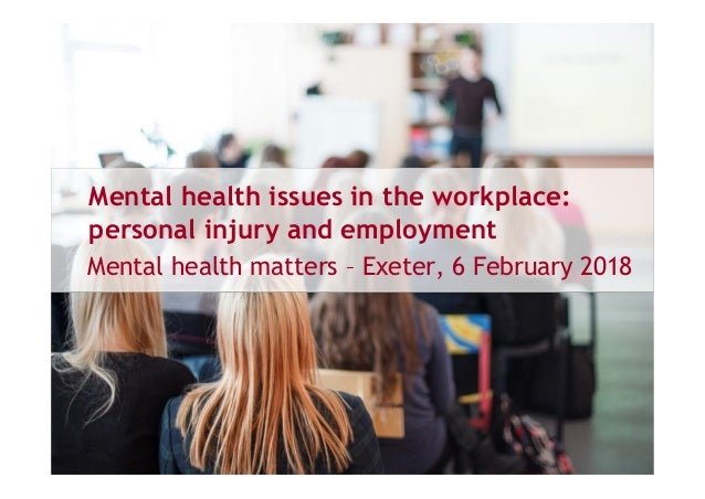 Mental Health Issues In The Workplace Personal Injury And Employment