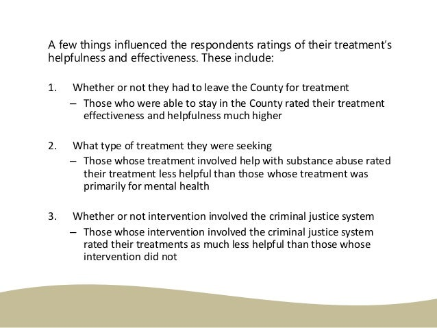 A few things influenced the respondents ratings of their treatment's helpfulness and effectiveness. These include: 1. Whet...